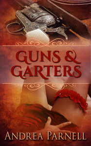 Guns & Garters by Andrea Parnell